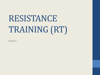 RESISTANCE  TRAINING (RT)