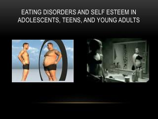Eating Disorders and Self Esteem in Adolescents, Teens, and Young Adults