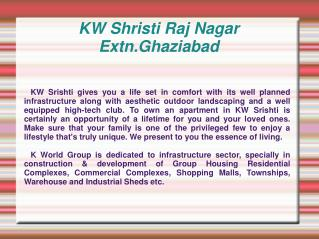 KW Shristi,KW Shristi Ghaziabad,KW Shristi Raj Nagar Extn.Gh