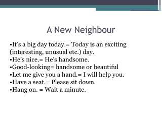 A New Neighbour