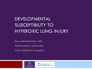 DEVELOPMENTAL SUSCEPTIBILITY TO HYPEROXIC LUNG INJURY