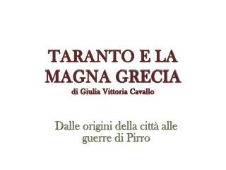 TARANTO E LA  MAGNA GRECIA di Giulia Vittoria Cavallo
