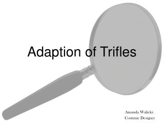 Adaption of Trifles