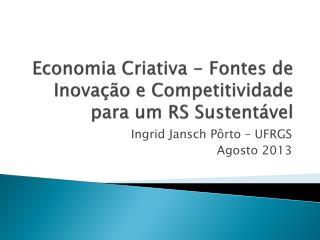 Economia Criativa - Fontes de Inovação e Competitividade para um RS Sustentável