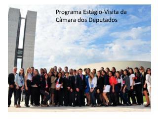 Programa Est�gio-Visita da C�mara dos Deputados