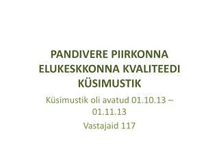 PANDIVERE PIIRKONNA ELUKESKKONNA KVALITEEDI KÜSIMUSTIK