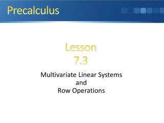 Multivariate Linear Systems and  Row Operations