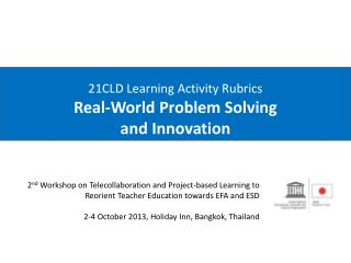21CLD Learning Activity  Rubrics Real-World Problem Solving and Innovation