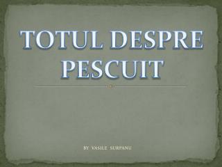 TOTUL DESPRE PESCUIT