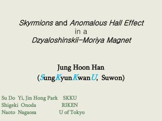 Jung  Hoon Han ( S ung K yun K wan U ,   Suwon)