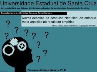 Novos desafios da pesquisa científica: do enfoque meta-analítico ao resultado empírico