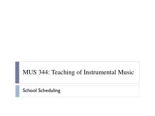 MUS 344: Teaching of Instrumental Music