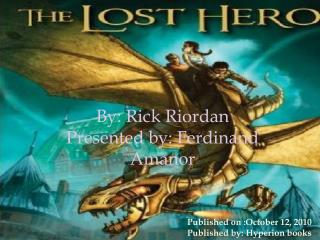 By: Rick Riordan Presented by: Ferdinand Amanor