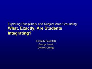 Exploring Disciplinary and Subject Area Grounding: What, Exactly, Are Students Integrating?