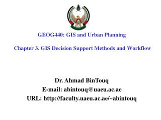 GEOG440: GIS and Urban  Planning  Chapter 3. GIS Decision Support Methods and Workflow