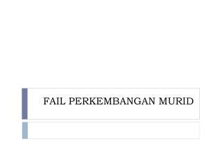 FAIL PERKEMBANGAN MURID
