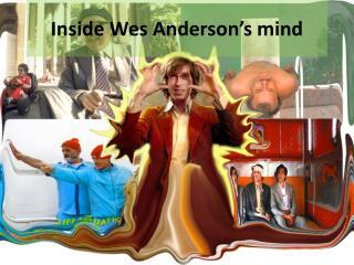 Inside Wes Anderson's mind