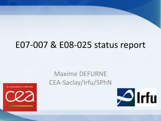 E07-007 & E08-025  s tatus  report
