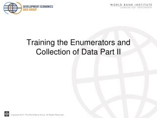 Training the Enumerators and  Collection of Data Part II