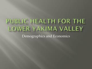 Public Health for The Lower Yakima Valley