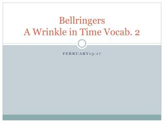 Bellringers A Wrinkle in Time Vocab. 2