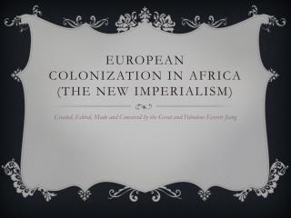 European Colonization In  AfrIca  (The new imperialism)