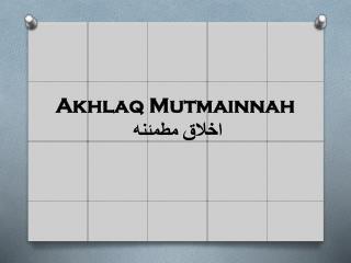 Akhlaq Mutmainnah اخلاق  مطمئنه