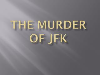 The  murder  of JFK