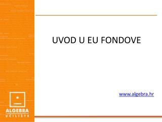 UVOD U EU FONDOVE