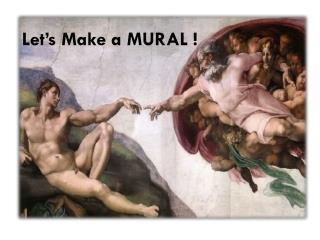 Let's Make a MURAL !