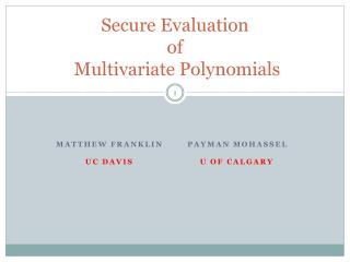 Secure Evaluation of  Multivariate Polynomials