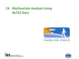 19.	Multivariate Analysis Using NLTS2 Data
