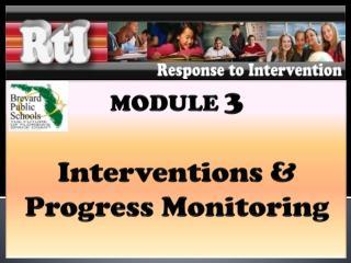 MODULE  3 Interventions & Progress Monitoring