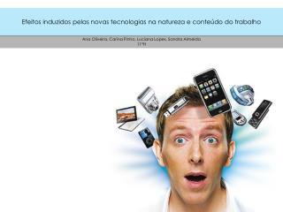 Efeitos induzidos pelas novas tecnologias na natureza e conteúdo do trabalho
