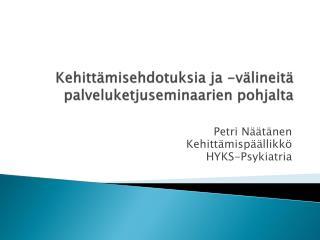 Kehittämisehdotuksia ja -välineitä palveluketjuseminaarien pohjalta