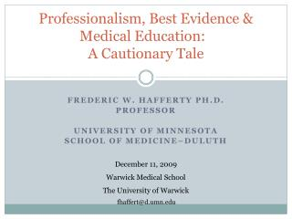 Professionalism, Best Evidence & Medical Education:  A Cautionary Tale