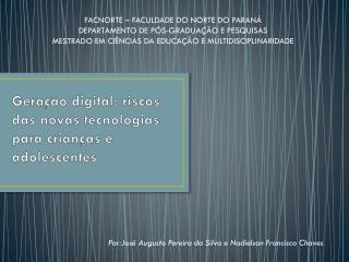 Geração digital: riscos das novas tecnologias para crianças e adolescentes