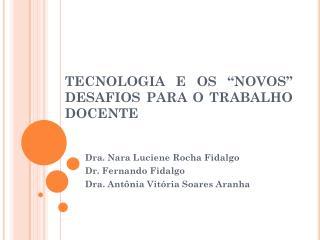 """TECNOLOGIA E OS """"NOVOS"""" DESAFIOS PARA O TRABALHO DOCENTE"""