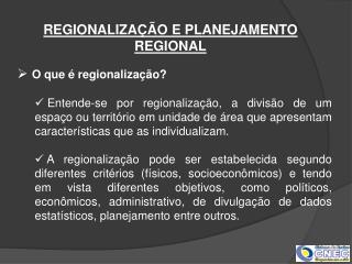 REGIONALIZAÇÃO E PLANEJAMENTO REGIONAL
