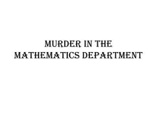 Murder in the Mathematics  Department