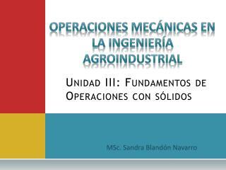 Unidad III: Fundamentos de Operaciones con sólidos