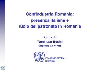 Confindustria Romania:  presenza italiana e  ruolo del patronato in Romania A cura di: