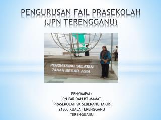 PENGURUSAN FAIL PRASEKOLAH (JPN TERENGGANU)