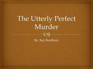 The Utterly Perfect Murder