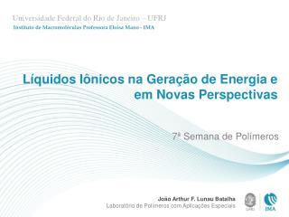 Líquidos Iônicos na Geração de Energia e em Novas Perspectivas