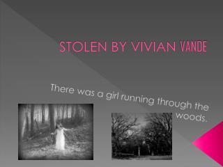 STOLEN BY VIVIAN  VANDE