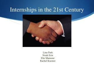 Internships in the 21st Century