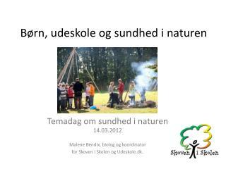 Børn,  udeskole  og sundhed i naturen
