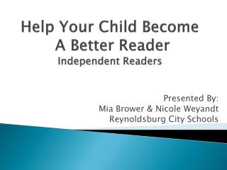Help Your Child Become A  Better Reader Independent Readers