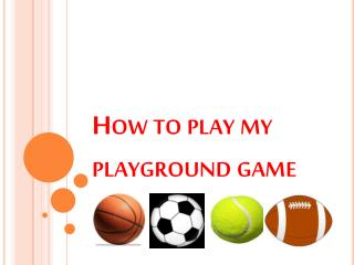 How to play my playground game